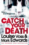 Catch Your Death - Louise Voss