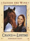 Chance of a Lifetime (Saddle the Wind) - Deborah Kent