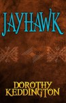 Jayhawk - Dorothy M. Keddington