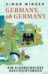 Germany, oh Germanyein: Ein eigensinniges Geschichtsbuch - Simon Winder, Sigrid Ruschmeier, Grete Osterwald, Heike Steffen