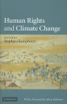 Human Rights and Climate Change - Stephen Humphreys, Mary Robinson