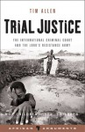 Trial Justice: The International Criminal Court and the Lord's Resistance Army - Tim Allen