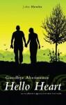 Goodbye Abstinence, Hello Heart: An Ex-Pharisee Approach to True Love Waits - John Hewitt