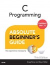 C Programming: Absolute Beginner's Guide - Greg Perry, Dean Miller