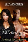 Where There's Smoke... - Erosa Knowles