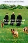 Wie Sie der beste Freund Ihres Hundes werden : die sanfte Methode des Hundetrainings - Monks of New Skete, Walter Brumm, Kerstin Winter