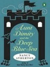 Aunt Dimity and the Deep Blue Sea (An Aunt Dimity Mystery, #11) - Nancy Atherton
