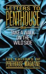 Letters to Penthouse XXIX: Take a Walk on the Wild Side (v. 29) - Penthouse Magazine