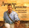 American Slave, American Hero: York Of The Lewis And Clark Expedition - Laurence Pringle