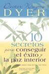 10 Secretos Para Conseguir El Exito Y La Paz Interior - Wayne W. Dyer