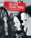 Fog Over Tolbiac Bridge: A Nestor Burma Mystery - Léo Malet, Jacques Tardi
