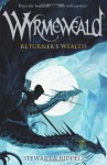 Wyrmeweald: Returner's Wealth - Paul Stewart, Chris Riddell
