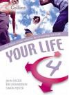 Your Life - John Foster, Simon Foster, Kim Richardson