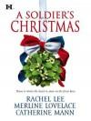 A Soldier's Christmas: I'll Be HomeA Bridge for ChristmasThe Wingman's Angel - Rachel Lee, Merline Lovelace, Catherine Mann