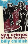 Sex Crimes of the Futcher - Billy Childish