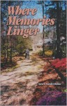 Where Memories Linger - Sara Dubose