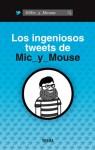 Los ingeniosos tweets de Mic_y_Mouse - Santiago Vallesi