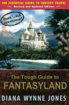 The Tough Guide to Fantasyland: The Essential Guide to Fantasy Travel - Diana Wynne Jones