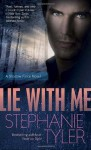 Lie with Me: A Shadow Force Novel - Stephanie Tyler