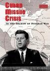 Cuban Missile Crisis: In the Shadow of Nuclear War - R. Conrad Stein