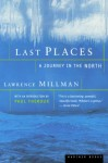 Last Places: A Journey in the North - Lawrence Millman, Paul Theroux