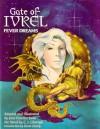 Gate of Ivrel: Fever Dreams - Jane S. Fancher, Kay Reynolds