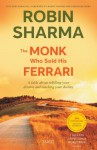 The Monk Who Sold His Ferrari: A Fable About Fulfilling Your Dreams & Reaching Your Destiny - Robin Sharma
