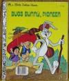 Bugs Bunny, Pioneer - Fern Brown, Darrell Baker