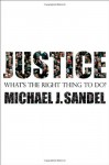Justice What's the Right Thing to do? - Michael J. Sandel