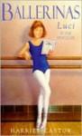 Luci in the Spotlight - Harriet Castor