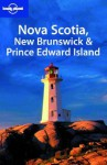 Lonely Planet Nova Scotia, New Brunswick & Prince Edward Island - Karla Zimmerman, Celeste Brash, Lonely Planet