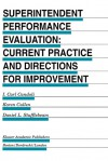 Superintendent Performance Evaluation: Current Practice and Directions for Improvement - I. Carl Candoli, D.L. Stufflebeam