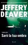 Sarò la tua ombra - Jeffery Deaver, Valentina Ricci