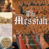 The Messiah: The Little Known Story of Handel's Beloved Oratorio - Tim Slover