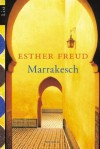 Marrakesch. - Esther Freud, Anke Knefel