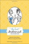 The Knot Bridesmaid Handbook - Carley Roney