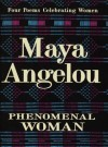 Phenomenal Woman: Four Poems Celebrating Women - Maya Angelou