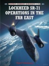 Lockheed SR-71 Operations in the Far East - Paul Crickmore, Chris Davey, Jim Laurier
