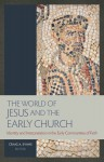 The World of Jesus and the Early Church - Craig A. Evans