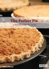 The Perfect Pie: A Handbook for Pie Lovers - Dennis Weaver