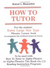 How To Tutor Extra Large Size Type Student Lesson Book - Samuel L. Blumenfeld
