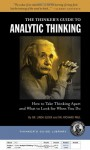 A miniature guide for students and faculty to the foundations of analytic thinking: How to take thinking apart and what to look for when you do ; the elements ... of thinking and the standards they must meet - Linda Elder