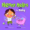 Henry Helps with the Baby - Beth Bracken