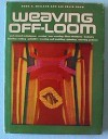 Weaving Off-Loom - Dona Z. Meilach, Lee E. Snow