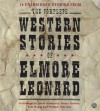 The Complete Western Stories of Elmore Leonard (Audio) - Elmore Leonard, Henry Rollins