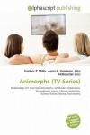 Animorphs (TV Series) - Agnes F. Vandome, John McBrewster, Sam B Miller II