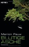 Blutige Asche: Roman - Marion Pauw, Christiane Burkhardt