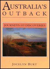 Australia's Outback: Journeys and Discoveries - Jocelyn Burt
