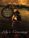Lilys Crossing - Patricia Reilly Giff