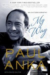 My Way: An Autobiography - Paul Anka, David Dalton